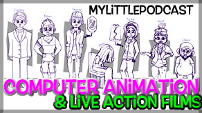 My Little Podcast Livestream | Computer Animation and Live Action Films!