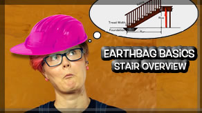 Earth Bag Basics Episode 2 | Stair Overview and Concepts
