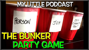 My Little Podcast Livestream | The Bunker Party Game!